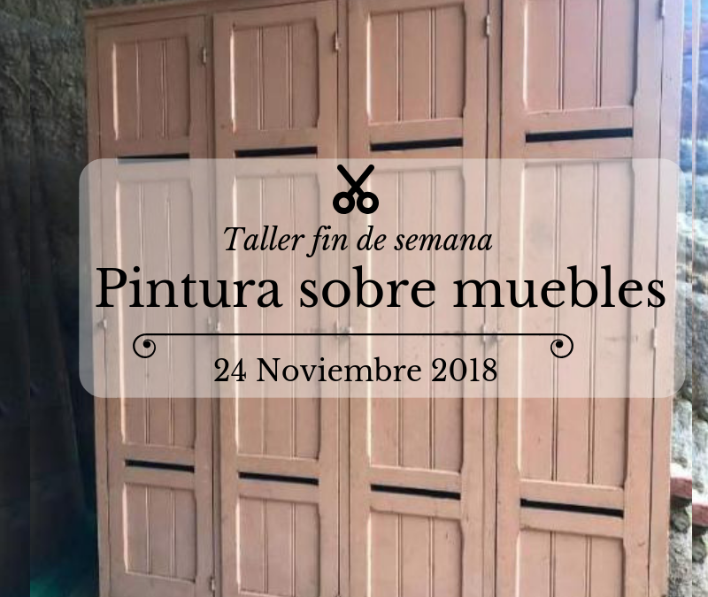 Taller de Pintura sobre muebles: sábado 24 noviembre